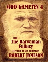 God Gametes 4 and the Darwinian Fallacy