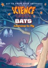 Science Comics: Bats