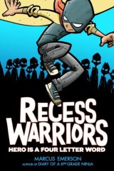 Recess Warriors: Hero Is a Four-Letter Word