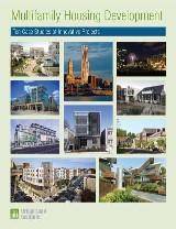 Multifamily Housing Development: Ten Case Studies of Innovative Projects