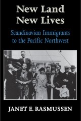 New Land, New Lives: Scandinavian Immigrants to the Pacific Northwest
