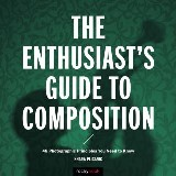 The Enthusiast's Guide to Composition