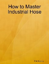 How to Master Industrial Hose