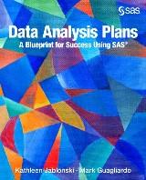 Data Analysis Plans: A Blueprint for Success Using SAS