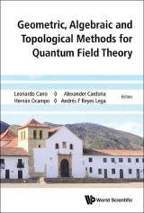 Geometric, Algebraic and Topological Methods for Quantum Field Theory