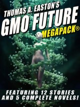 Thomas A. Easton's GMO Future MEGAPACK®