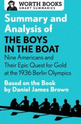 Summary and Analysis of The Boys in the Boat: Nine Americans and Their Epic Quest for Gold at the 1936 Berlin Olympics
