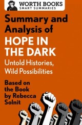 Summary and Analysis of Hope in the Dark: Untold Histories, Wild Possibilities