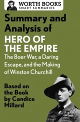 Summary and Analysis of Hero of the Empire: The Boer War, a Daring Escape, and the Making of Winston Churchill