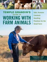 Temple Grandin's Guide to Working with Farm Animals