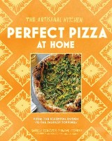 The Artisanal Kitchen: Perfect Pizza at Home