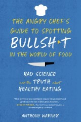 The Angry Chef's Guide to Spotting Bullsh*t in the World of Food
