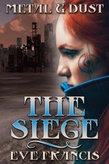Metal and Dust Book 1: The Siege