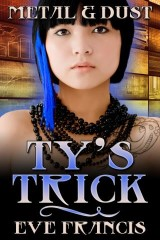 Metal and Dust Book 2: Ty's Trick