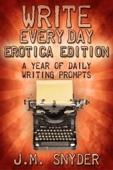Write Every Day: Erotica Edition