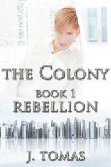 The Colony Book 1: Rebellion