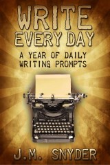 Write Every Day: 365 Daily Prompts for Writers