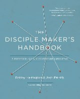 The Disciple Maker's Handbook: 7 Elements of a Discipleship Lifestyle