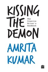 Kissing the Demon: The Creative Writer's Handbook
