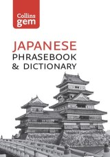 Collins Japanese Dictionary and Phrasebook Gem Edition: Essential phrases and words