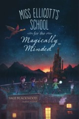 Miss Ellicott's School for the Magically Minded