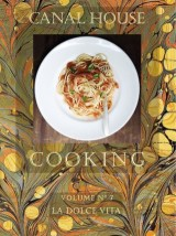 Canal House Cooking Volume N° 7