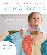 Comfort Knitting & Crochet: Babies & Toddlers