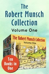The Robert Munsch Collection Volume One