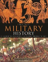 The Atlas of Military History: An Around-the-World Survey of Warfare through the Ages