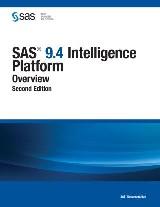 SAS 9.4 Intelligence Platform: Overview, Second Edition