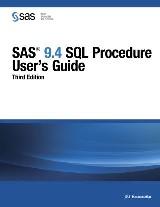 SAS 9.4 SQL Procedure User's Guide, Third Edition