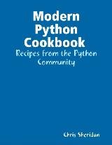 Modern Python Cookbook : Recipes from the Python Community