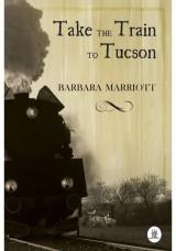 Take the Train to Tucson