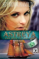 Astreya, Book II: The Men of the Sea