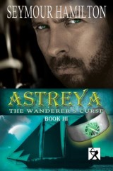 Astreya, Book III: The Wanderer's Curse