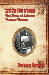 In Our Own Words: The Lives of Arizona Pioneer Women