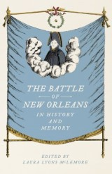 The Battle of New Orleans in History and Memory
