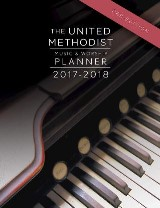 The United Methodist Music & Worship Planner 2017-2018 CEB Edition