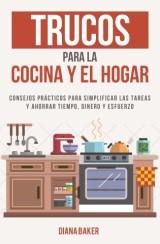 Trucos para la Cocina y el Hogar