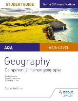 AQA Geography: AS/A-Level: Component 2: Human geography, Global systems, Global governance, Changing places, Student Guide