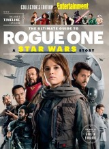 ENTERTAINMENT WEEKLY The Ultimate Guide to Rogue One: A Star Wars Story