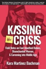 Kissing the Crisis