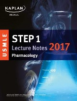 USMLE Step 1 Lecture Notes 2017: Pharmacology