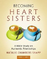Becoming Heart Sisters - Women's Bible Study Leader Guide
