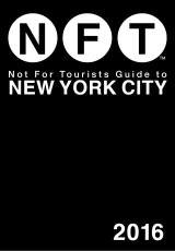 Not For Tourists Guide to New York City 2016