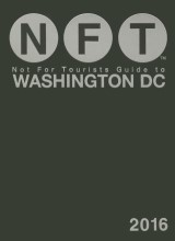 Not For Tourists Guide to Washington DC 2016