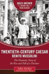 Twentieth-Century Caesar: Benito Mussolini