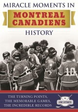 Miracle Moments in Montreal Canadiens History