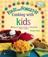 Fix-It and Forget-It Cooking with Kids