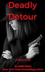 Deadly Detour (A Short Story)